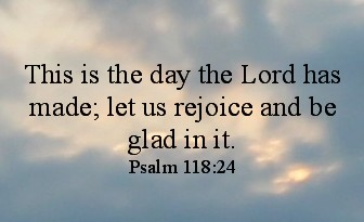 Psalm118Verse24July302015